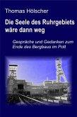 Die Seele des Ruhrgebiets wäre dann weg (eBook, ePUB)