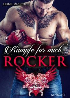 Kämpfe für mich, Rocker (eBook, ePUB) - Muschiol, Bärbel