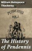 The History of Pendennis (eBook, ePUB)
