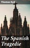 The Spanish Tragedie (eBook, ePUB)