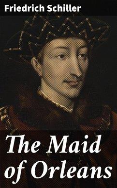 The Maid of Orleans (eBook, ePUB) - Schiller, Friedrich