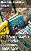 Children's Stories in American Literature, 1660-1860 (eBook, ePUB)