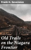 Old Trails on the Niagara Frontier (eBook, ePUB)