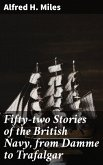 Fifty-two Stories of the British Navy, from Damme to Trafalgar (eBook, ePUB)