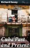 Cuba Past and Present (eBook, ePUB)