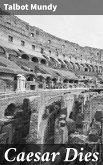 Caesar Dies (eBook, ePUB)