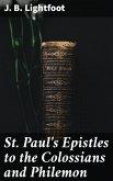St. Paul's Epistles to the Colossians and Philemon (eBook, ePUB)