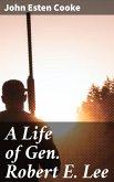 A Life of Gen. Robert E. Lee (eBook, ePUB)