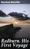 Redburn. His First Voyage (eBook, ePUB)