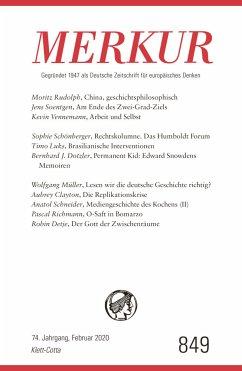 MERKUR Gegründet 1947 als Deutsche Zeitschrift für europäisches Denken - Nr. 849, Heft 02 / Februar 2020