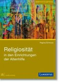 Religiosität in den Einrichtungen der Altenhilfe