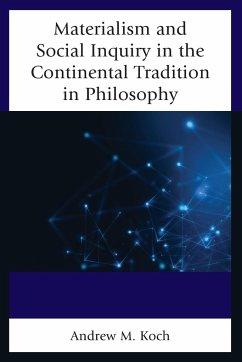 Materialism and Social Inquiry in the Continental Tradition in Philosophy - Koch, Andrew M.