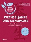 Wechseljahre und Menopause (Yang Sheng 6) (eBook, PDF)