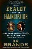 The Zealot and the Emancipator (eBook, ePUB)