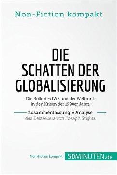 Die Schatten der Globalisierung. Zusammenfassung & Analyse des Bestsellers von Joseph Stiglitz (eBook, ePUB) - 50Minuten. de