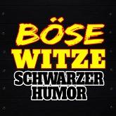 Böse Witze - Schwarzer Humor (MP3-Download)