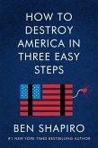 How to Destroy America in Three Easy Steps (eBook, ePUB)