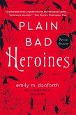 Plain Bad Heroines (eBook, ePUB)