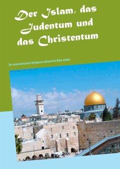 Der Islam, das Judentum und das Christentum (eBook, ePUB)