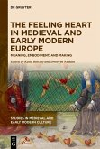 The Feeling Heart in Medieval and Early Modern Europe (eBook, PDF)