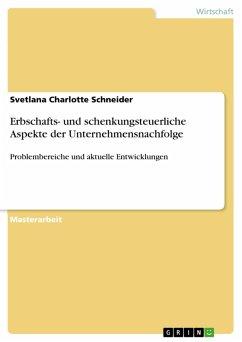 Erbschafts- und schenkungsteuerliche Aspekte der Unternehmensnachfolge (eBook, PDF)