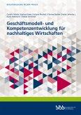 Geschäftsmodell- und Kompetenzentwicklung für nachhaltiges Wirtschaften