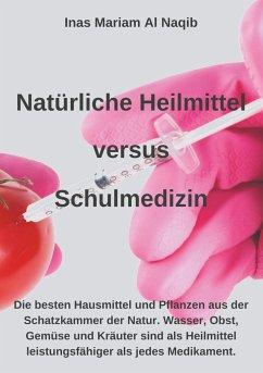 Natürliche Heilmittel versus Schulmedizin