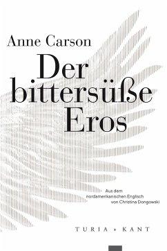 Der bittersüße Eros - Carson, Anne