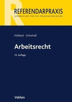 Arbeitsrecht - Holbeck, Thomas;Schwindl, Ernst
