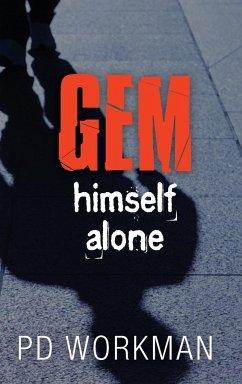 Gem Himself Alone - Workman, P. D.