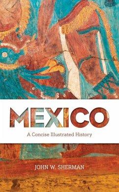 Mexico (eBook, ePUB) - Sherman, John W.