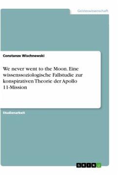 We never went to the Moon. Eine wissenssoziologische Fallstudie zur konspirativen Theorie der Apollo 11-Mission