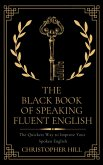 The Black Book of Speaking Fluent English: The Quickest Way to Improve Your Spoken English (eBook, ePUB)