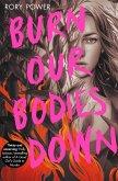Burn Our Bodies Down (eBook, ePUB)