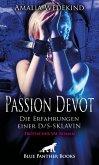 Passion Devot - Die Erfahrungen einer D/S-Sklavin   Erotischer SM-Roman (eBook, PDF)