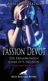 Passion Devot - Die Erfahrungen einer D/S-Sklavin   Erotischer SM-Roman (eBook, ePUB)