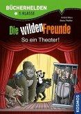 Wilde Freunde 03 - So ein Theater (Mängelexemplar)