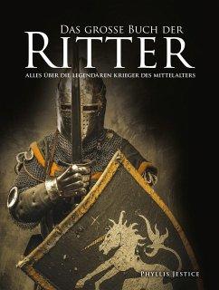 Das große Buch der Ritter - Jestice, Phyllis