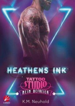 Heathens Ink Tattoo Studio: Mein Befreier - Neuhold, K. M.