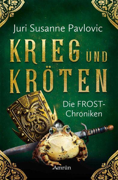 Krieg und Kröten / Die FROST-Chroniken Bd.1