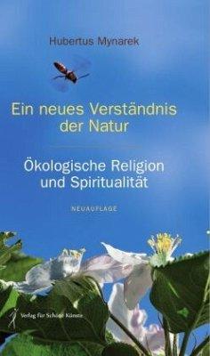 Ein neues Verständnis der Natur - Mynarek, Hubertus