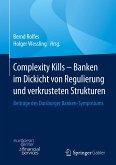 Complexity Kills - Banken im Dickicht von Regulierung und verkrusteten Strukturen