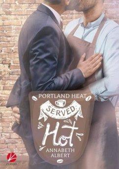 Portland Heat: Served Hot - Albert, Annabeth