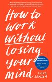 How to Work Without Losing Your Mind (eBook, ePUB)
