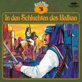 Karl May, Grüne Serie, Folge 3: In den Schluchten des Balkan (MP3-Download)