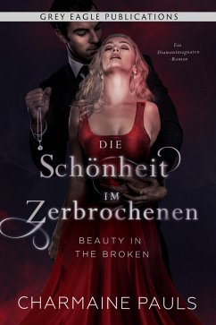 Beauty in the Broken - Die Schönheit im Zerbrochenen (eBook, ePUB) - Pauls, Charmaine