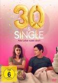 30 & Single - Alte Liebe rostet doch
