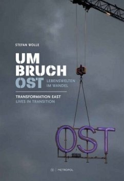 Umbruch Ost / Transformation East - Wolle, Stefan