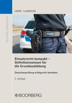 Einsatzrecht kompakt - Definitionswissen für die Grundausbildung - Lerm, Patrick;Lambiase, Dominik