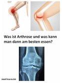 Was ist Arthrose und was kann man dann am besten essen? (eBook, ePUB)